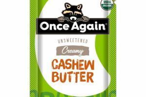 ORGANIC UNSWEETENED CREAMY CASHEW BUTTER