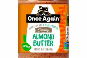 UNSWEETENED & LIGHTLY TOASTED CREAMY ALMOND BUTTER