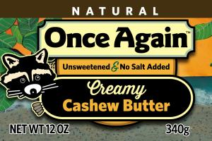 UNSWEETENED & NO SALT ADDED CREAMY CASHEW BUTTER