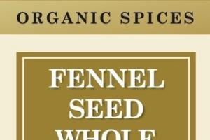 FENNEL SEED WHOLE ORGANIC SPICES