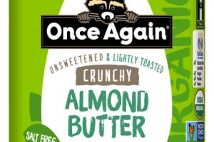 CRUNCHY UNSWEETENED & LIGHTLY TOASTED SALT FREE ALMOND BUTTER